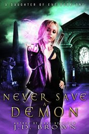 bargain ebooks Never Save a Demon Fantasy Horror by J.D. Brown