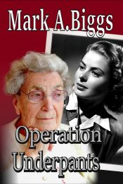 bargain ebooks Operation Underpants Action/Adventure by Mark A. Biggs