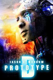bargain ebooks Prototype D Science Fiction by Jason D. Morrow