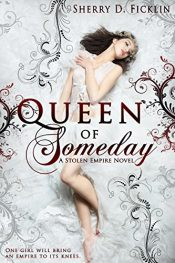 amazon bargain ebooks Queen of Someday YA/Teen Historical Fiction by Sherry D. Ficklin