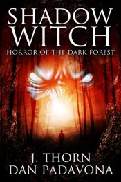 amazon bargain ebooks Shadow Witch: Horror of the Dark Forest Horror by J.Thorn & Dan Padavona