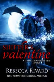 amazon bargain ebooks Shifter's Valentine: A Fada Shapeshifter Story Erotic Romance by Rebecca Rivard