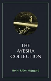 amazon bargain ebooks The Ayesha Collection Classic Historical Fiction by H. Rider Haggard