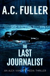 bargain ebooks The Last Journalist Thriller by A.C. Fuller