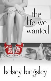 bargain ebooks The Life We wanted Contemporary Romance by Kelsey Kingsley