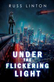 bargain ebooks Under The Flickering Light Cyberpunk Science Fiction by Russ Linton