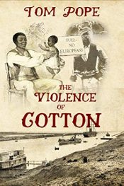 amazon bargain ebooks Violence of Cotton Historical Fiction by Tom Pope