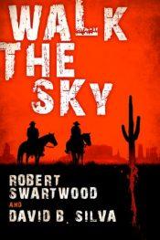 bargain ebooks Walk the Sky Western Horror by Robert Swartwood & David B. Silva