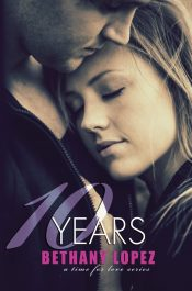 amazon bargain ebooks 10 Years New Adult Romance by Bethany Lopez