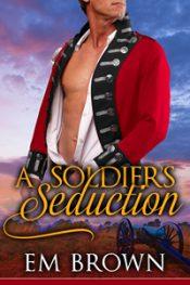 bargain ebooks A Soldier's Seduction Time Travel Romance by Em Brown