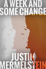 bargain ebooks A Week and Some Change Thriller / Horror by Justin Mermelstein