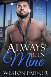 bargain ebooks Always Been Mine Contemporary Romance by Weston Parker
