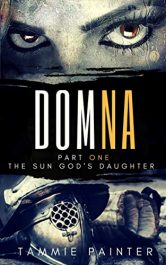 bargain ebooks Domna, Part One: The Sun God's Daughter Historical Fiction by Tammie Painter