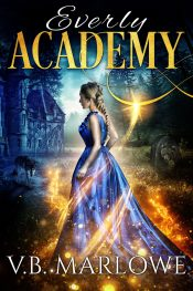 bargain ebooks Everly Academy Book One YA/Teen Fantasy by V.B. Marlowe