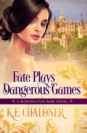 bargain ebooks Fate Plays Dangerous Games Historical Romance by K. E. Chaloner