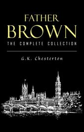 amazon bargain ebooks Father Brown (Complete Collection) Classic Action Adventure Mystery by G. K. Chesterton