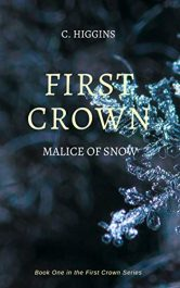 bargain ebooks First Crown: Malice of Snow Dark Fantasy / Horror by C. Higgins