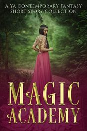 amazon bargain ebooks Magic Academy: A YA Contemporary Fantasy Short Story Collection Young Adult/Fantasy by Multiple Authors