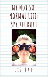 bargain ebooks My Not So Normal Life: Spy Recruit Young Adult/Teen Adventure by Liz Laz