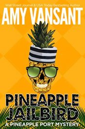 bargain ebooks Pineapple Jailbird Cozy Mystery by Amy Vansant