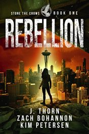 bargain ebooks Rebellion: Stone the Crows Book One Dystopian Thriller / Horror by J. Thorn, Zach Bohannon, Kim Petersen