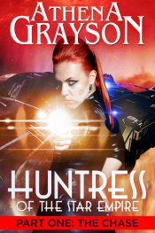 amazon bargain ebooks The Chase: Huntress of the Star Empire Part 1 Space Opera Science Fiction by Athena Grayson