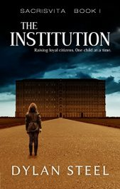 amazon bargain ebooks The InstitutionYA/Teen Action Adventure by Dylan Steel