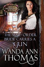 amazon bargain ebooks The Mail-Order Bride Carries a GunWestern Romance by Wanda Ann Thomas