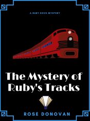 bargain ebooks The Mystery of Ruby's Tracks Cozy Mystery by Rose Donovan