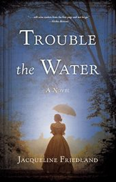 amazon bargain ebooks Trouble the Water YA/Teen Historical Fiction by Jacqueline Friedland