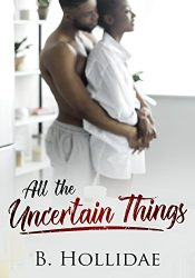 bargain ebooks All the Uncertain Things Young Adult/Teen by B. Hollidae