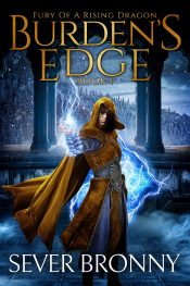 bargain ebooks Burden's Edge (Fury of a Rising Dragon Book 1) YA/Teen Fantasy by Sever Bronny