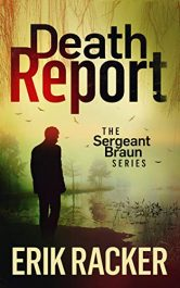 amazon bargain ebooks Death Report - The Sergeant Brad Braun Series Mystery by Erik Racker