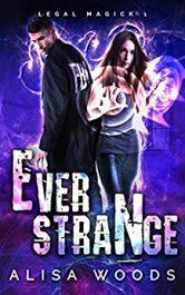 bargain ebooks Ever Strange (Legal Magick 1) Paranormal Romantic Suspense by Alisa Woods
