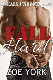 amazon bargain ebooks Fall Hard: Navy SEAL (SEALs Undone series Book 2) Erotic Romance by Zoe York