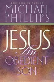 amazon bargain ebooks Jesus, an Obedient Son Religious Historical Fiction by Michael Phillips