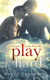 amazon bargain ebooks Play Hard: A Glasgow Lads Novella LGBT, Contemporary, Sports Romance by Avery Cockburn