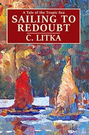 bargain ebooks Sailing to Redoubt Adventure by C. Litka