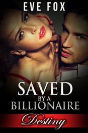 bargain ebooks Saved by a Billionaire Erotic Romance by Eve Fox