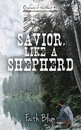 amazon bargain ebooks Savior, Like A Shepherd Historical Fiction by Faith Blum & Kelsey Bryant
