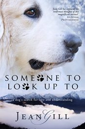 amazon bargain ebooks Someone To Look Up To: a dog's search for love and understanding Teen/YA by Jean Gill