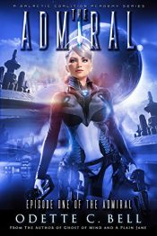 bargain ebooks The Admiral Episode One SciFi Adventure by Odette C. Bell