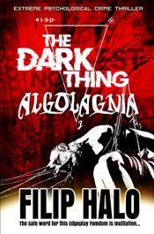 bargain ebooks The Darkest Nothing: Algolagnia Crime Thriller by Filip Halo