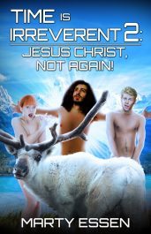 bargain ebooks Time Is Irreverent 2: Jesus Christ, Not Again! Humorous Science Fiction by Marty Essen