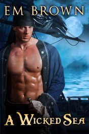 bargain ebooks A Wicked Sea (A Dark Pirate Romance) Historical Erotic Romance Em Brown