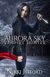 amazon bargain ebooks Aurora Sky Vampire Hunter YA/Teen Urban Fantasy by Nikki Jefford