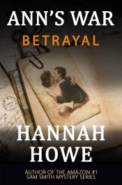 amazon bargain ebooks Betrayal: An Ann's War Mystery Historical Fiction Mystery by Hannah Howe