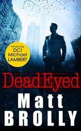 amazon bargain ebooks Dead Eyed Historical Thriller by Matt Brolly