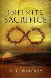bargain ebooks Infinite Sacrifice Historical Fantasy by L.E. Waters