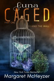 bargain ebooks Luna Caged: Behind the Wall Young Adult/Teen by Margaret McHeyzer